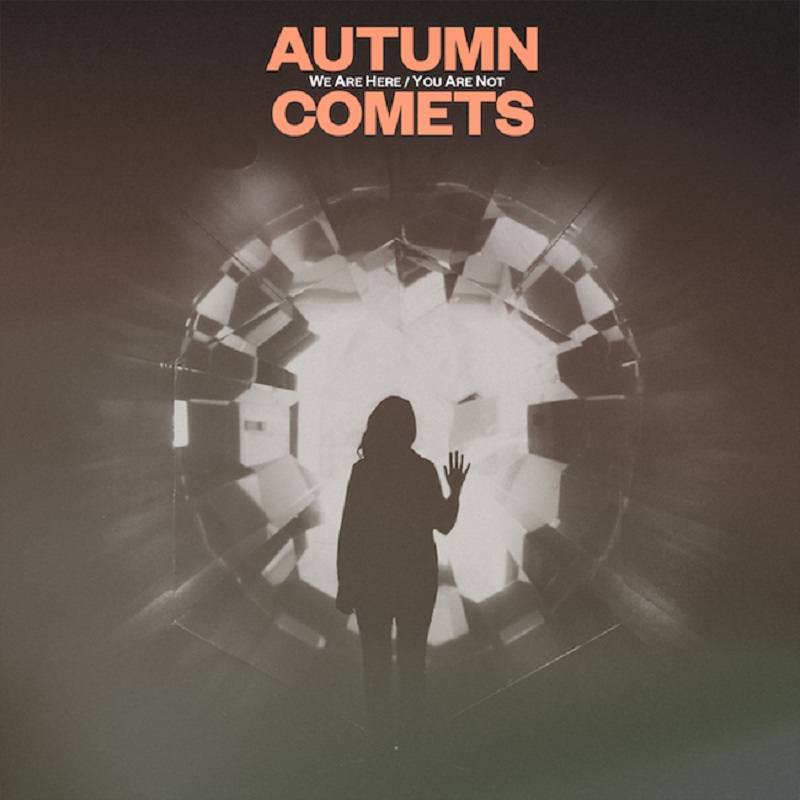 autumncomets_wearehere