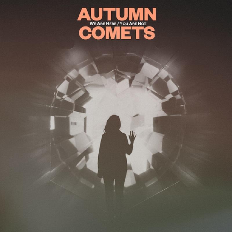 autumncomets_wearehere