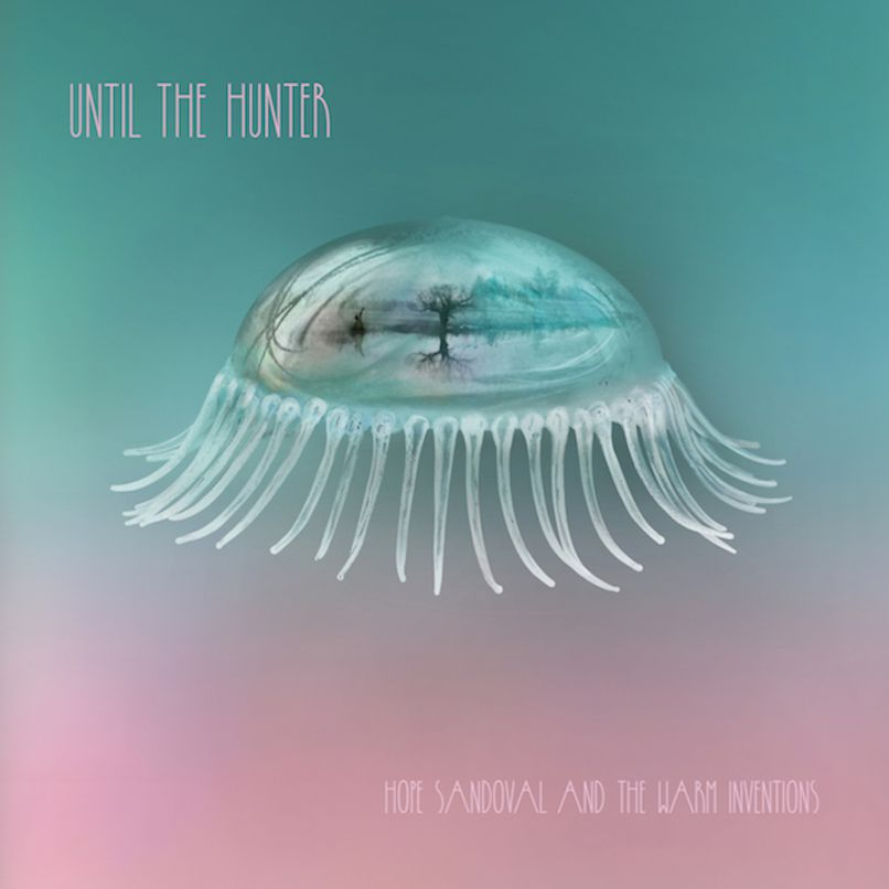 hope-sandoval-until-the-hunter-album