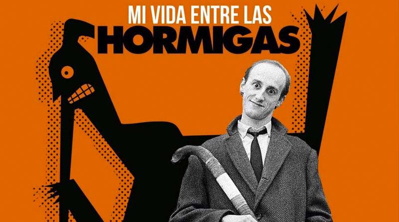 Mi Vida Entre Las Hormigas: El documental de Ilegales