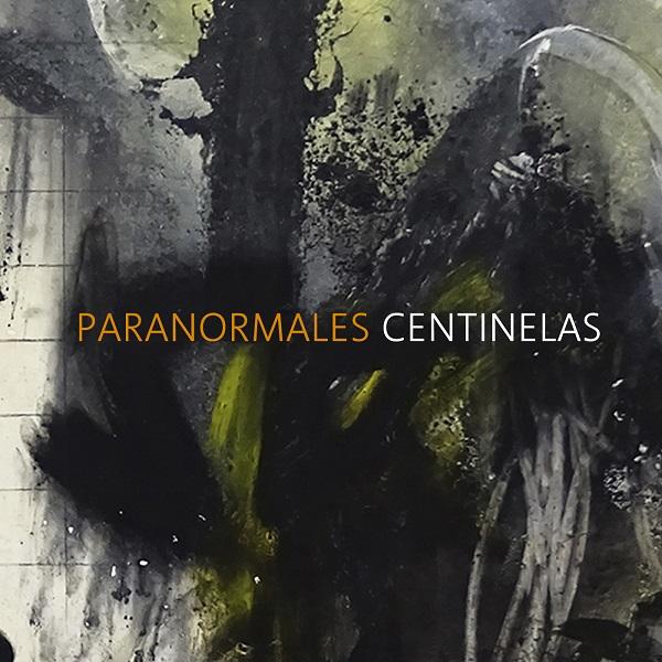 """Portada de """"Centinelas"""", el nuevo single de Paranormales"""