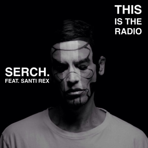 Portada del single de Serch This is the radio