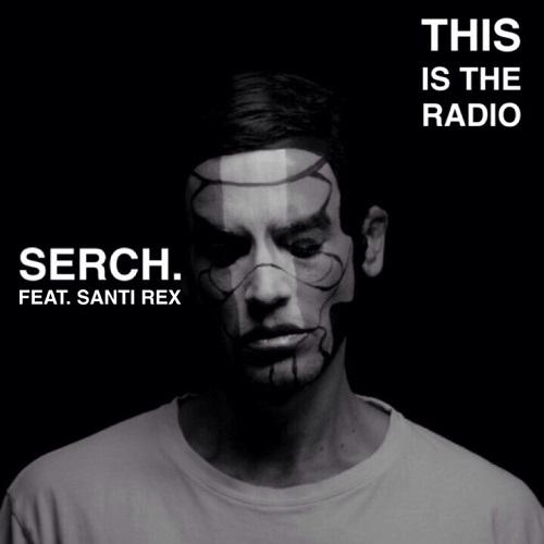 Portada del single de Serch This is the radio