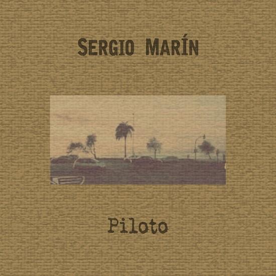 """Portada de """"Piloto"""", de Sergio Marín"""
