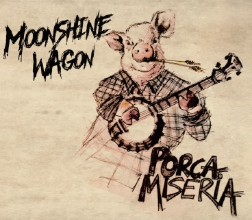 Portada de Porca Miseria, lo último de Moonshine Wagon