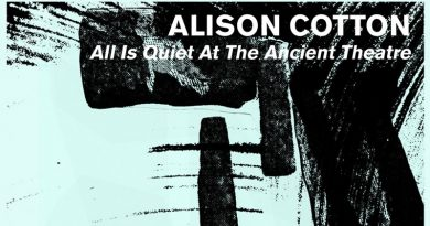 Alison Cotton – All Is Quit At The Ancient Theater (Bloxham Tapes)