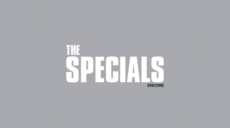 The Specials – Encore (Island/Universal Music)