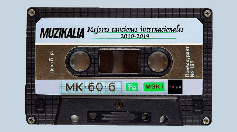 Mejores canciones internacionales de la década 2010-2019