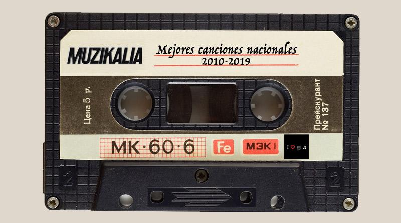 Mejores canciones nacionales de la década 2010-2019
