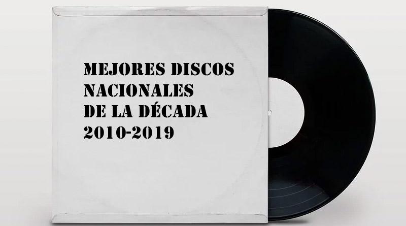 Mejores discos nacionales de la década 2010-2019