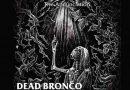 Dead Bronco – The annunciation (Gran Sol)