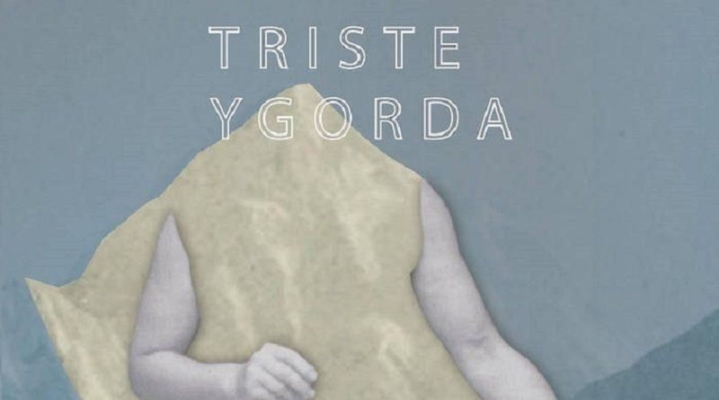 Triste y Gorda