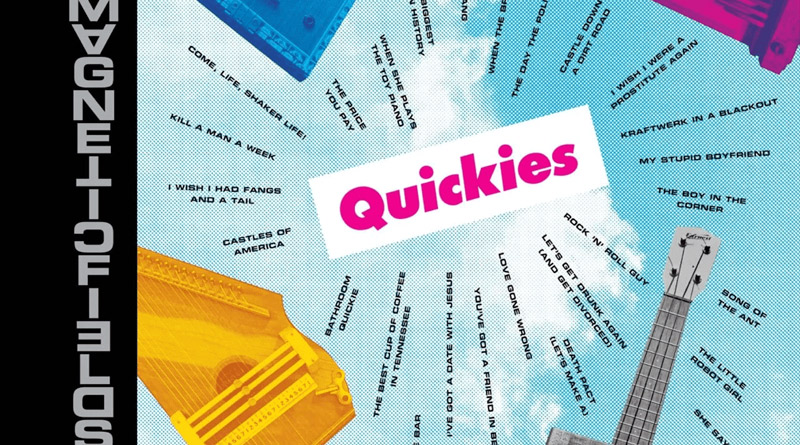 The Magnetic Fields – Quickies (Nonesuch Records/Warner)