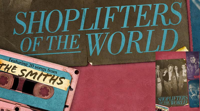Shoplifters of the World, la carta de amor a The Smiths de Stephen Kijak